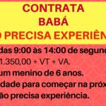 CONTRATA-SE BABÁ PERÍODO DAS 09H às 14H – SALÁRIO R$ 1.350,00!