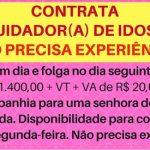 PRECISO COM URGÊNCIA: CUIDADOR (A) DE IDOSA ENVIE SEU CURRÍCULO
