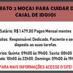 CONTRATA -SE 2 CUIDADORr(A) DE IDOSA  – SALÁRIO R$ 1.479,00 + VALE TRANSPORTE R$ 20,00 ao dia + BENEFÍCIOS