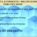 CONTRATA-SE URGENTE  RECEPCIONISTA PETSHOP – SALÁRIO R$ 1.306,82 + BENEFÍCIOS – INICIO IMEDIATO !!!