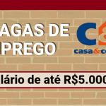 Vagas de Emprego CeC Casa e Construção Salários até R$ 5.000,00!