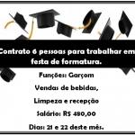 Contratando 6 Pessoas para Trabalhar em Festa de Formatura Salário R$ 480,00.
