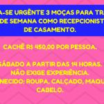 CONTRATA – SE 3 MOÇAS COM URGÊNCIA PARA TRABALHAR EM RECEPÇÃO DE CASAMENTO.