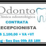 CONTRATA-SE RECEPCIONISTA DE CONSULTÓRIO ODONTOLÓGICO!  REMUNERAÇÃO : R$ 1.100,00