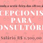 CONTRATA-SE RECEPCIONISTA PARA TRABALHAR EM CONSULTÓRIO – SEGUNDA À SEXTA DAS 08:00 ÀS 18:00