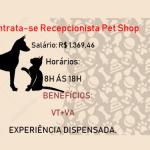 Contrata – se Urgente: Recepcionista para Pet-Shop – Salário: R$ 1.369,46. Não é necessário ter experiência!