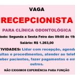 Contrata – se Recepcionista para trabalhar em Clínica Odontológica/ Vagas em seleção – Salário R$ 1.263,00.