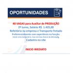 VAGAS PARA AUXILIAR DE PRODUÇÃO – SALÁRIO 1.425,00