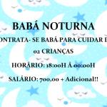 Contrato BABÁ para trabalhar TURNO NOITE – Salário: R$ 700,00 mensal + Adicional